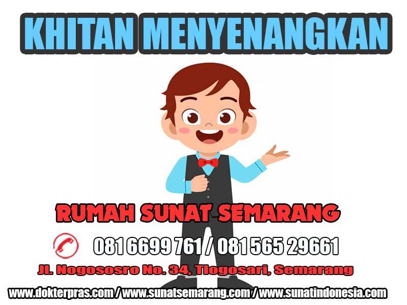TEMPAT SUNAT MODERN   – Khitan Menyenangkan  di Rumah Sunat Semarang – 081-6699-761 / 081-565-29661